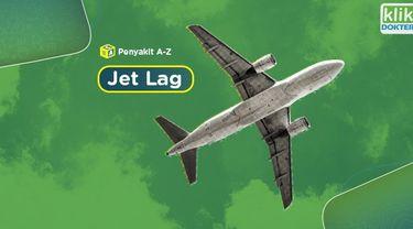 Jet lag merupakan respons tubuh yang wajar ketika seseorang mengalami perubahan zona waktu yang ekstrem.