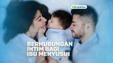 Berhubungan Intim Bagi Ibu Menyusui