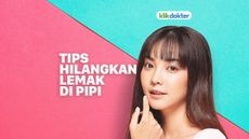 Tips Hilangkan Lemak di Pipi