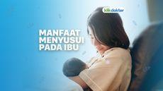 Manfaat Menyusui pada Ibu