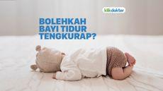 Amankah Jika si Kecil Tidur Tengkurap?