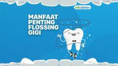 Manfaat Penting Flossing Gigi